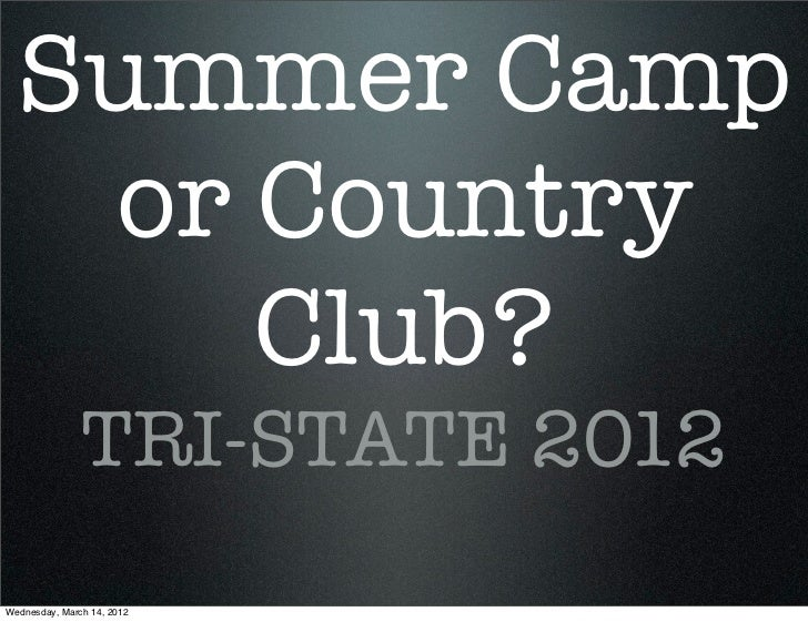 Summer camp or country club?
