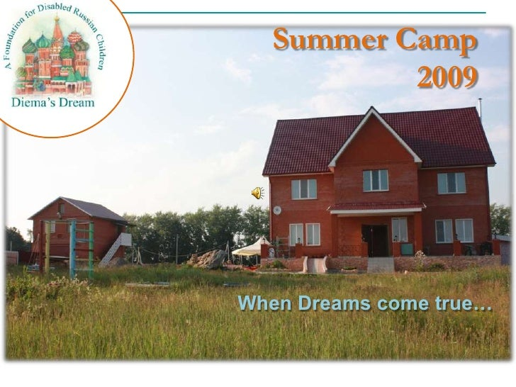Summer Camp 2009<br />When Dreams come true… <br />