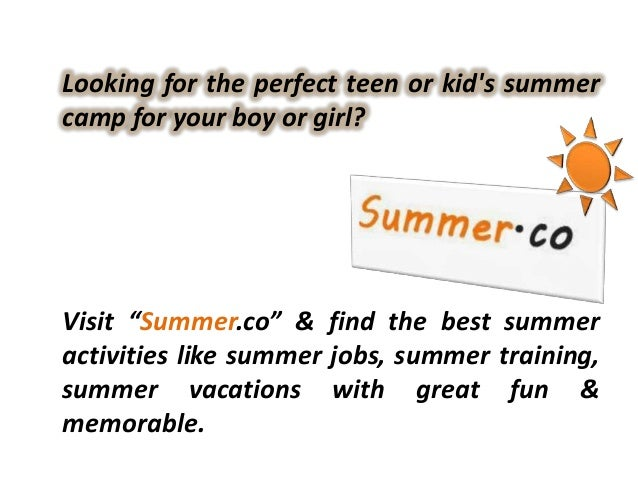 "Looking for the perfect teen or kids summercamp for your boy or girl?Visit ""Summer.co"" & find the best summeractivities li..."