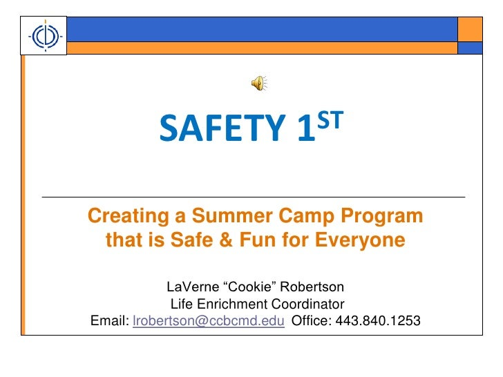 """SAFETY 1ST<br />Creating a Summer Camp Program <br />that is Safe & Fun for Everyone<br />LaVerne """"Cookie"""" Robertson<br />..."""