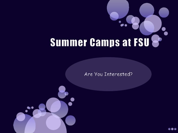 Summer Camps at FSU<br />Are You Interested?<br />