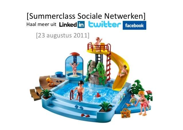 [Summerclass Sociale Netwerken] Haal meer uit         [23 augustus 2011]