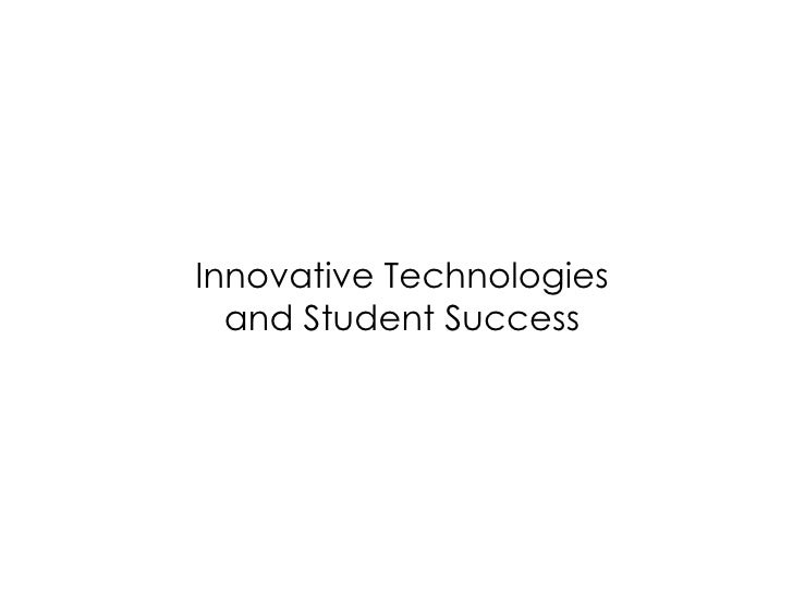 Innovative Technologies  and Student Success