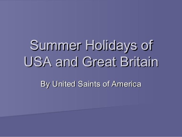 Summer Holidays of USA and Great Britain By United Saints of America