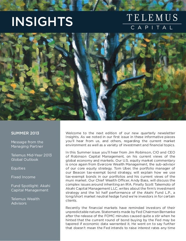 SUMMER 2013 Message from the Managing Partner Telemus Mid-Year 2013 Global Outlook Equities Fixed Income Fund Spotlight: A...