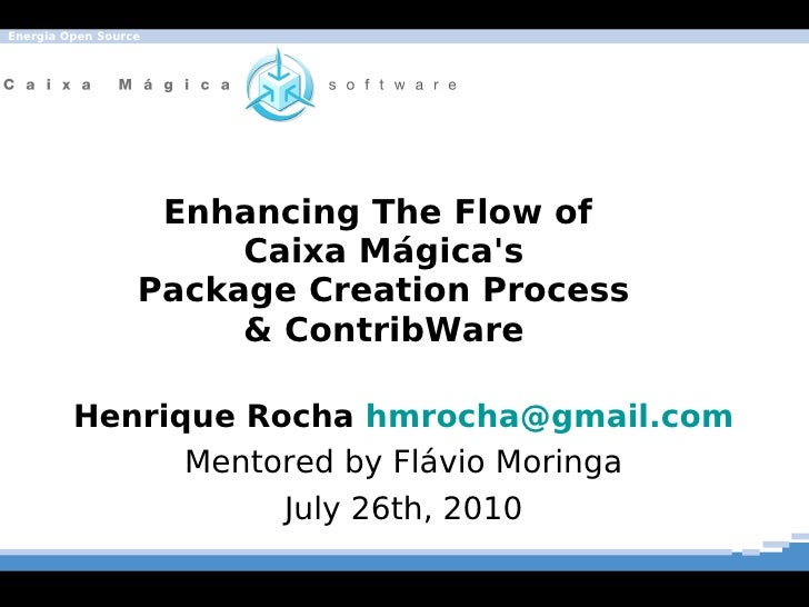 Energia Open Source                        Enhancing The Flow of                        Caixa Mágica's                   P...