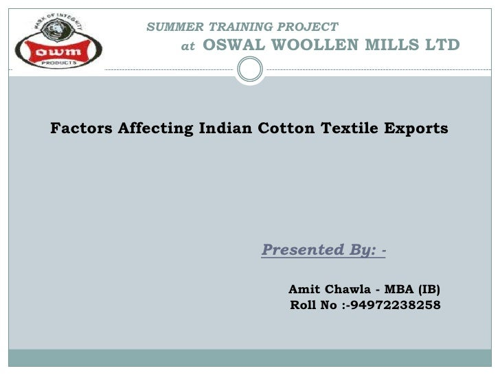 SUMMER TRAINING PROJECT                                     at  OSWAL WOOLLEN MILLS LTD<br />      Factors Affecting India...