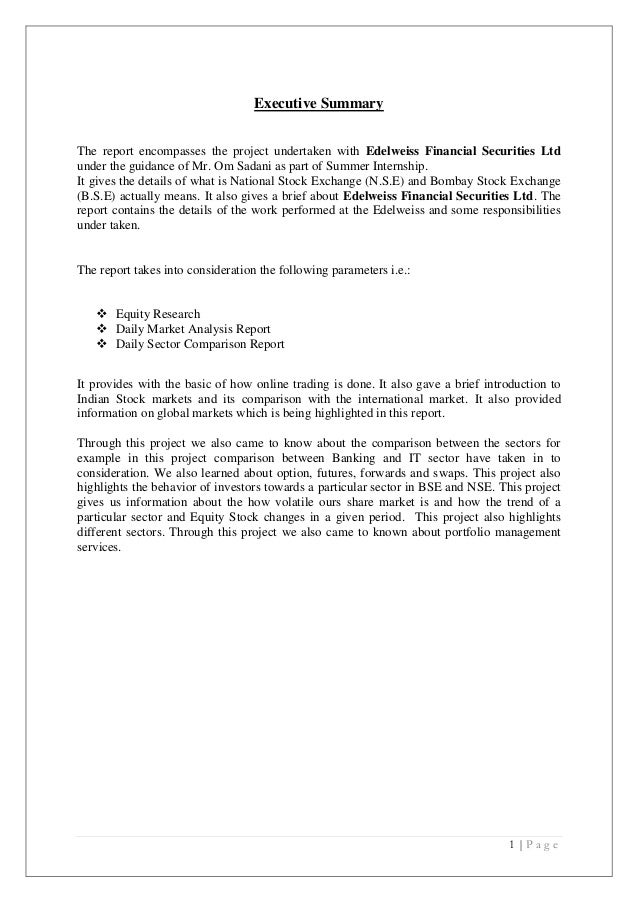 Executive SummaryThe report encompasses the project undertaken with Edelweiss Financial Securities Ltdunder the guidance o...