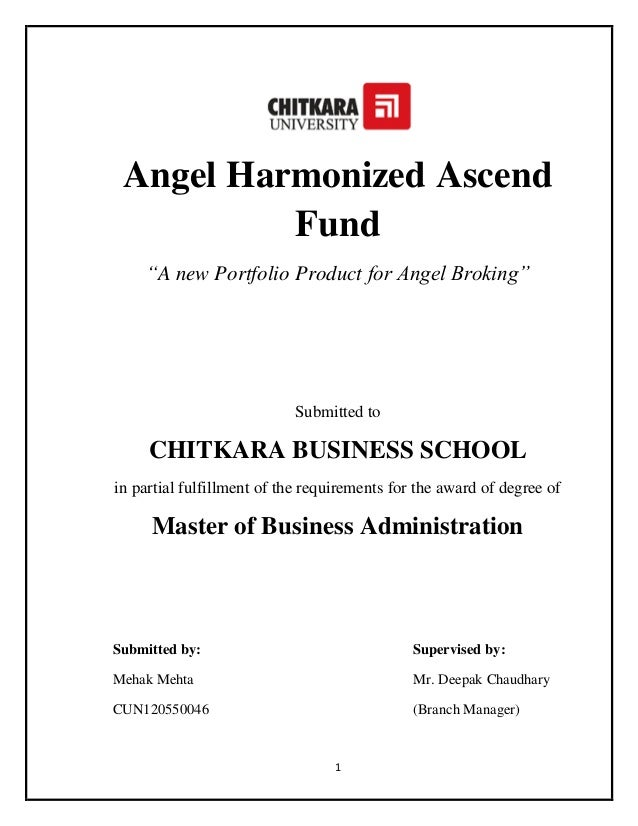 "1Angel Harmonized AscendFund""A new Portfolio Product for Angel Broking""Submitted toCHITKARA BUSINESS SCHOOLin partial fulf..."