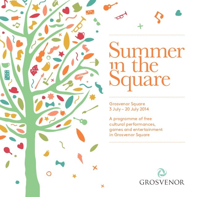 A programme of free cultural performances, games and entertainment in Grosvenor Square 3 July – 20 July 2014 Grosvenor Squ...