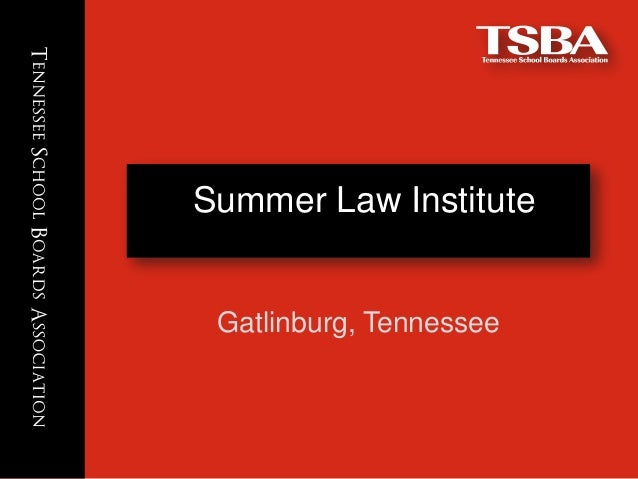 Click to edit Master title style Summer Law Institute Gatlinburg, Tennessee