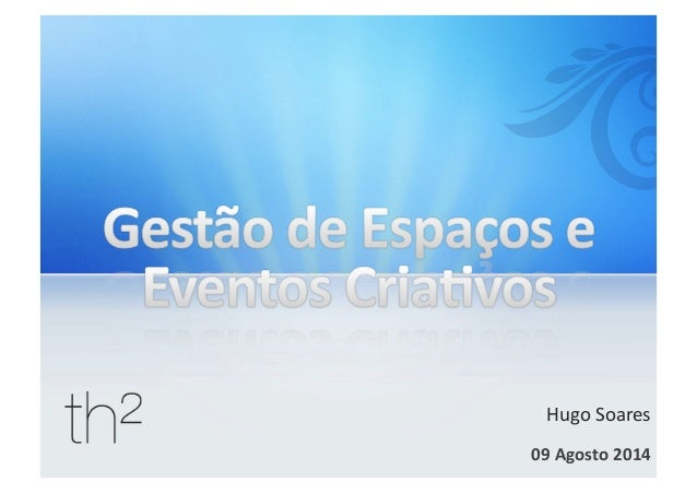 Gestão de Espaços e Eventos Criativos com Hugo Soares