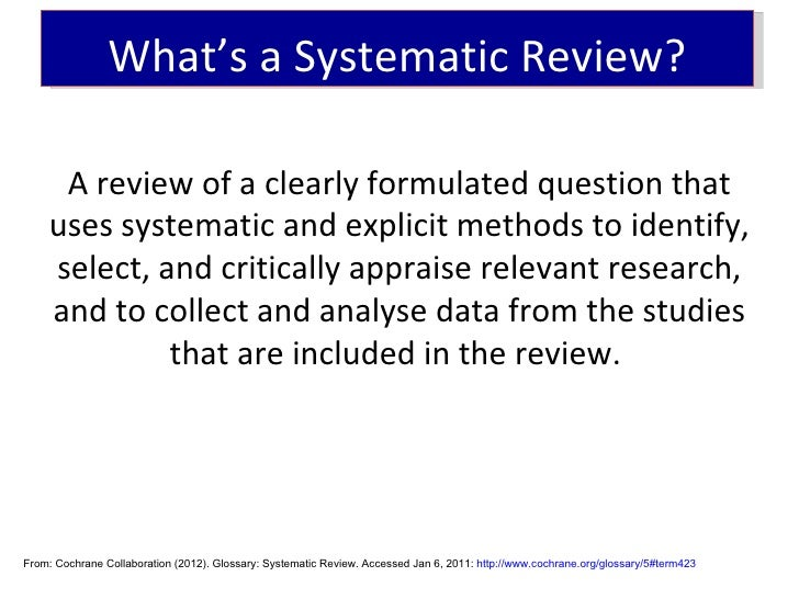 systematic literature review methods Us department of health and human services the systematic review: an innovative approach to reviewing research david b the systematic review solves the problems found in standard literature reviews the systematic the field systematic review method involves selecting only one.