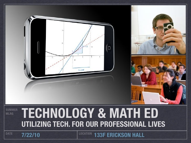 TECHNOLOGY & MATH ED SUMMER MLRG            UTILIZING TECH. FOR OUR PROFESSIONAL LIVES DATE                     LOCATION  ...