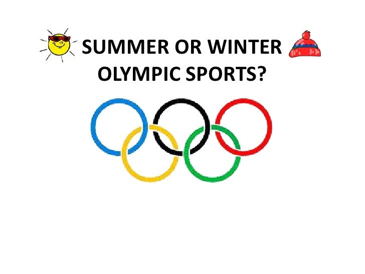 SUMMER OR WINTER OLYMPIC SPORTS?