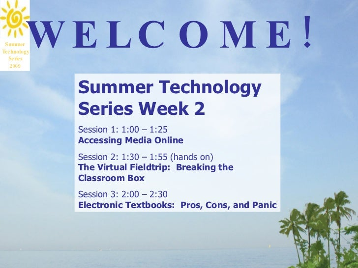Summer Technology Series Week 2 Session 1: 1:00 – 1:25 Accessing Media Online   Session 2: 1:30 – 1:55 (hands on) The Virt...