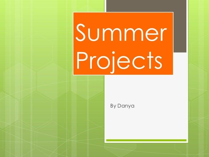 DanyaSummerProjects