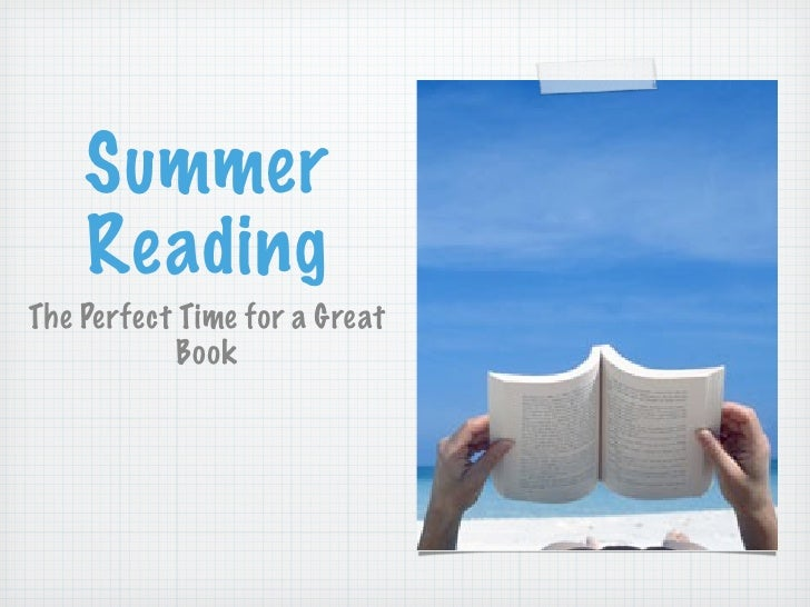 Summer     Reading The Perfect Time for a Great             Book