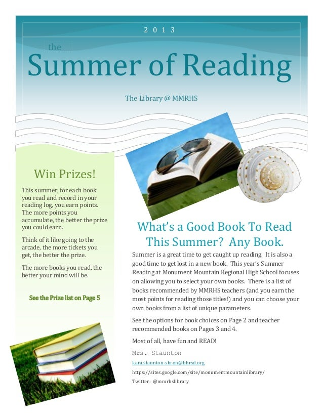 theSummer of ReadingThe Library @ MMRHSWhat's a Good Book To ReadThis Summer? Any Book.Summer is a great time to get caugh...