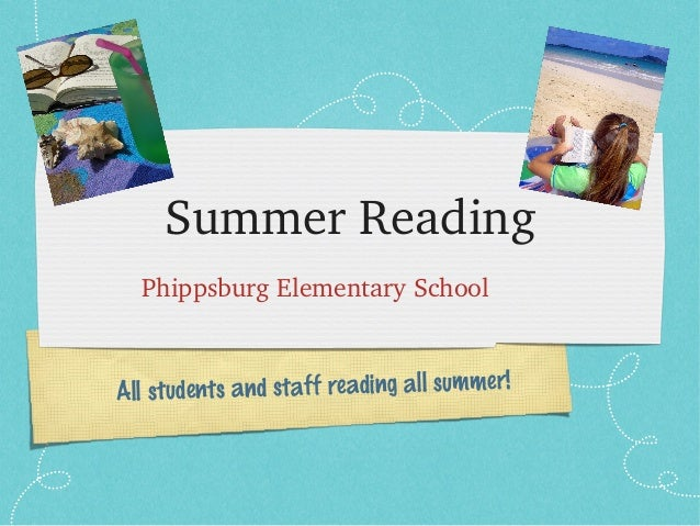 All students and staff reading all summer!Summer ReadingPhippsburg Elementary School