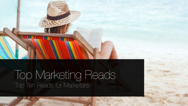 Top Marketing Reads Top Ten Reads for Marketers
