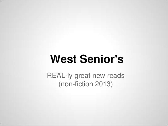 REAL-ly great new reads(non-fiction 2013)West Seniors