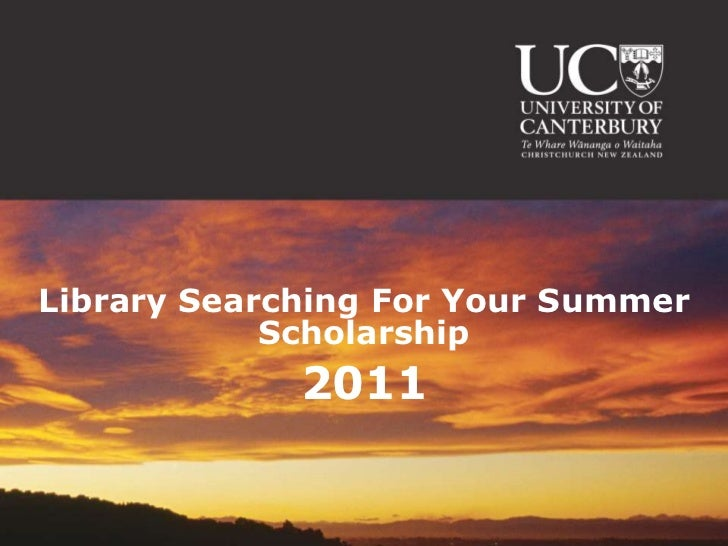 Library Searching For Your Summer            Scholarship             2011