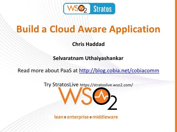 Build a Cloud Aware Application                        Chris Haddad              Selvaratnam UthaiyashankarRead more about...