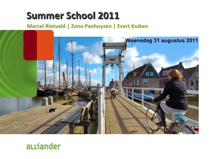 Summer School 2011 Marcel Rietveld | Zeno Panhuyzen | Evert Kuiken  Woensdag 31 augustus 2011