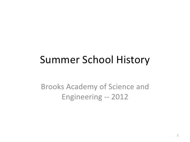 Summer School HistoryBrooks Academy of Science and     Engineering -- 2012                                1