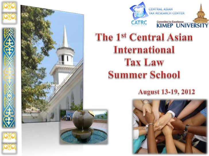 International Tax Law Summer            SchoolThe summer school is designed to bring together  young tax professionals and...