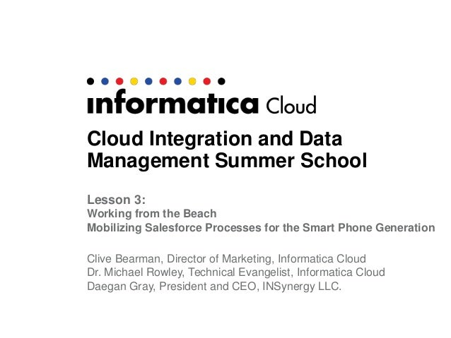 Cloud Integration and Data Management Summer School Lesson 3: Working from the Beach Mobilizing Salesforce Processes for t...