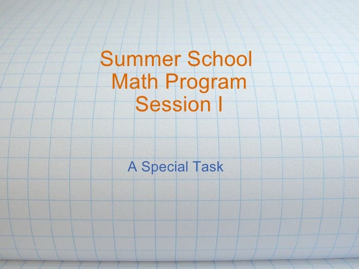 Summer School  Math Program Session I A Special Task
