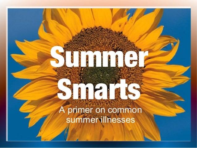 SummerSmartsA primer on commonsummer illnesses
