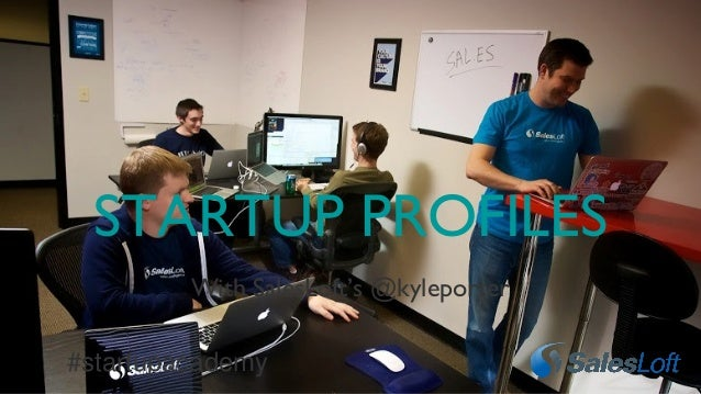 With SalesLoft's @kyleporter STARTUP PROFILES #startupacademy