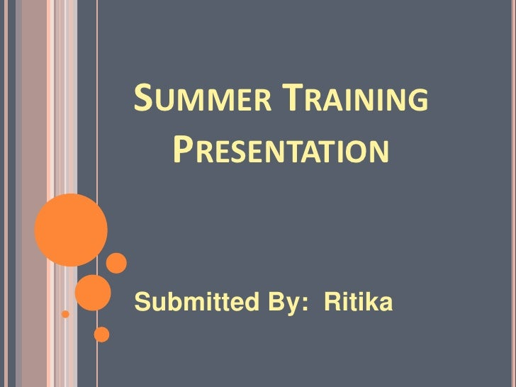 Summer Training Presentation<br />Submitted By:  Ritika<br />