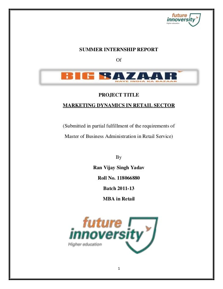 SUMMER INTERNSHIP REPORT                          Of                 PROJECT TITLEMARKETING DYNAMICS IN RETAIL SECTOR(Subm...