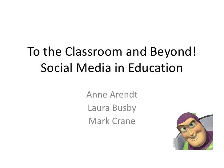 To the Classroom and Beyond! Social Media in Education<br />Anne Arendt<br />Laura Busby<br />Mark Crane<br />