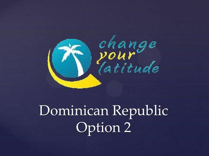 Dominican Republic    Option 2