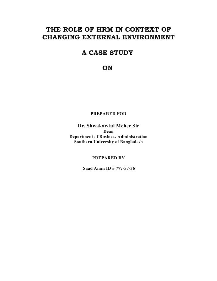 THE ROLE OF HRM IN CONTEXT OF CHANGING EXTERNAL ENVIRONMENT             A CASE STUDY                       ON             ...