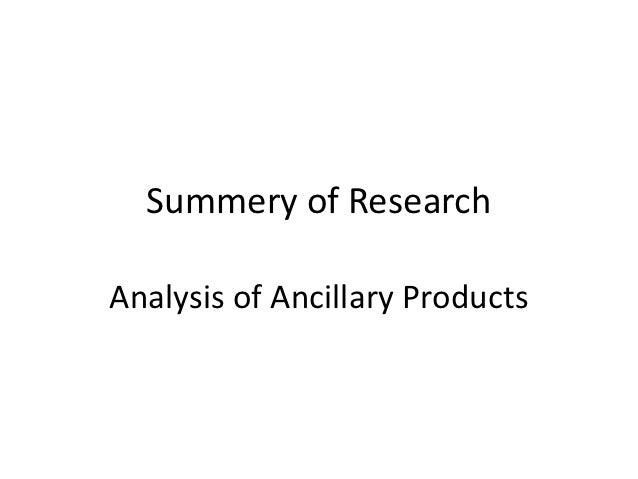 Summery of ResearchAnalysis of Ancillary Products