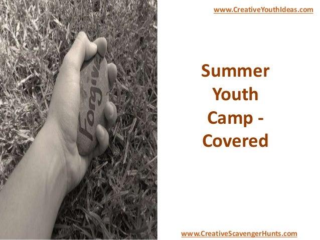 Summer Youth Camp - Covered www.CreativeYouthIdeas.com www.CreativeScavengerHunts.com
