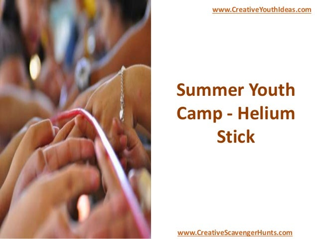 Summer Youth Camp - Helium Stick www.CreativeYouthIdeas.com www.CreativeScavengerHunts.com
