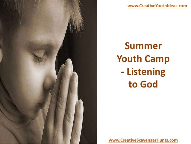 Summer Youth Camp - Listening to God www.CreativeYouthIdeas.com www.CreativeScavengerHunts.com