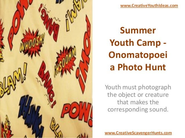 Summer Youth Camp - Onomatopoei a Photo Hunt Youth must photograph the object or creature that makes the corresponding sou...