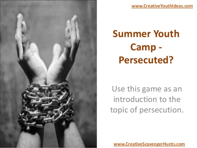 Summer Youth Camp - Persecuted? Use this game as an introduction to the topic of persecution. www.CreativeYouthIdeas.com w...
