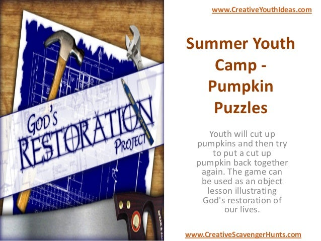 Summer Youth Camp - Pumpkin Puzzles Youth will cut up pumpkins and then try to put a cut up pumpkin back together again. T...