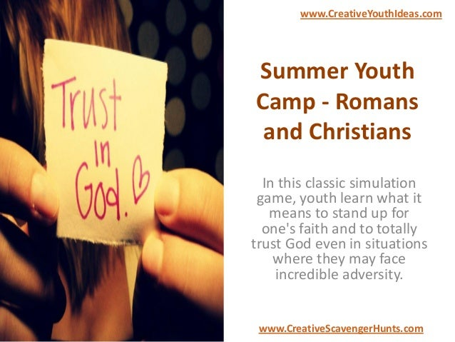 Summer Youth Camp - Romans and Christians In this classic simulation game, youth learn what it means to stand up for one's...