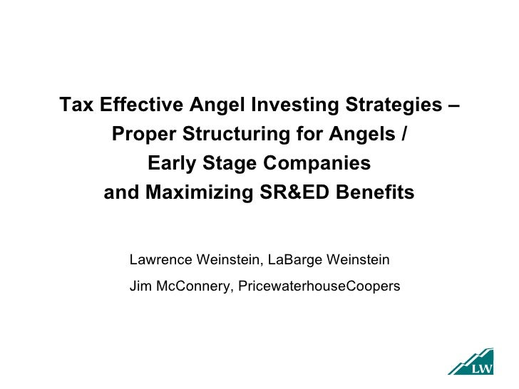 Tax Effective Angel Investing Strategies – Proper Structuring for Angels / Early Stage Companies and Maximizing SR&ED Bene...