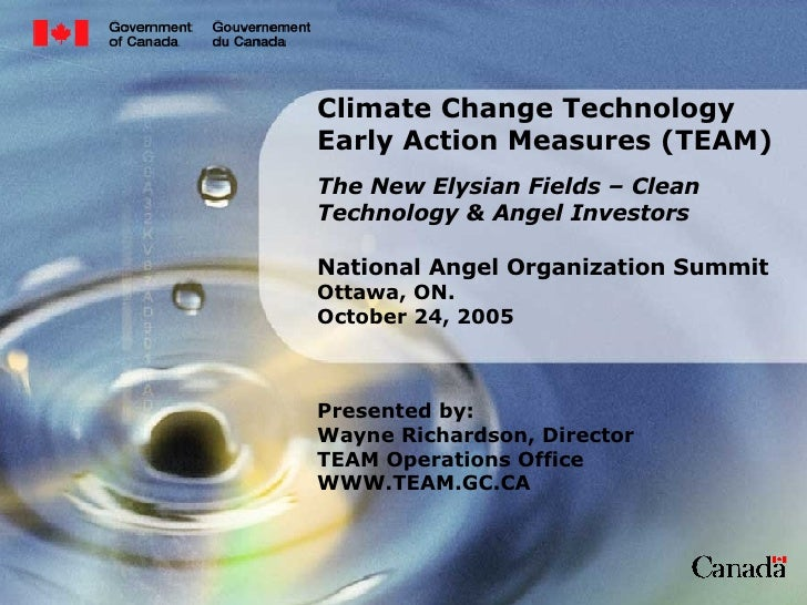 Climate Change Technology Early Action Measures (TEAM) The New Elysian Fields – Clean Technology & Angel Investors Nationa...